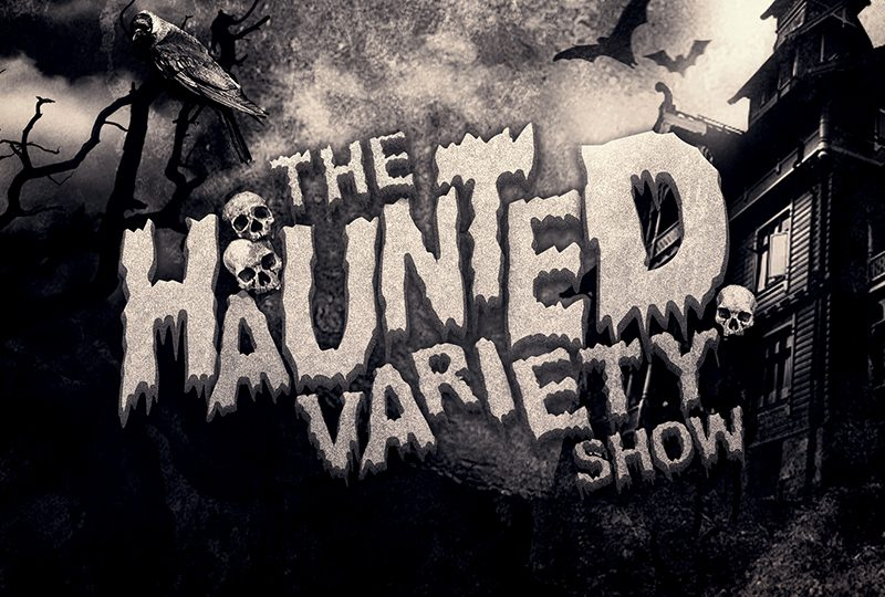 The Haunted Variety Show