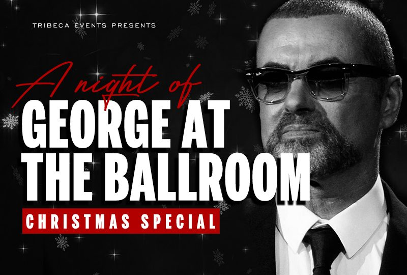 A Night of George at The Ballroom – Christmas Special