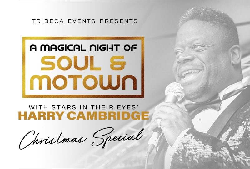 A Magical Night of Soul & Motown starring Harry Cambridge!